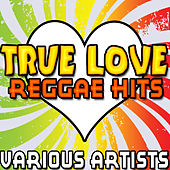 True Love: Reggae Hits by Various Artists