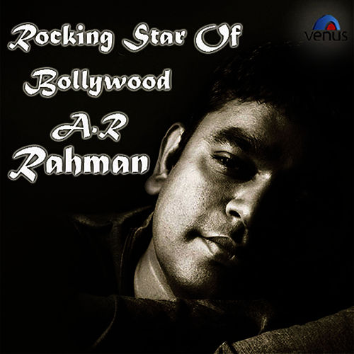 Rocking Star of Bollywood A.R.Rahman by A.R. Rahman