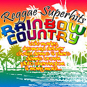 Rainbow Country: Reggae Superhits by Various Artists