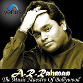 A.R.Rahman the Music Maestro of Bollywood by Various Artists