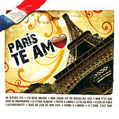 París Te Amo by Various Artists