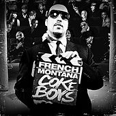Coke Boys by French Montana