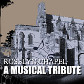 Rosslyn Chapel - A Musical Tribute by Various Artists