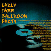 Early Jazz Ballroom Party Vol2 by Various Artists