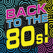 Back to the 80s! von Various Artists