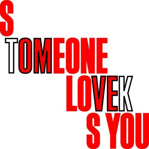 Someone Loves You by Tom Vek