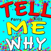 Tell Me Why (Mr. Saxobeat Mix) by Perry Kills