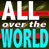 All Over the World (You Make Me Feel Mix) by David Dog