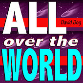 All Over the World (Not Over You Mix) by David Dog