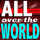 All Over the World (Take Care Mix) by David Dog