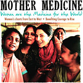 Mother Medicine by Mother Medicine