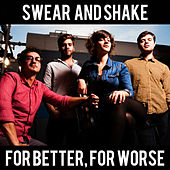 For Better, For Worse by Swear And Shake