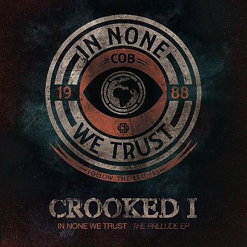 In None We Trust - The Prelude EP by Crooked I