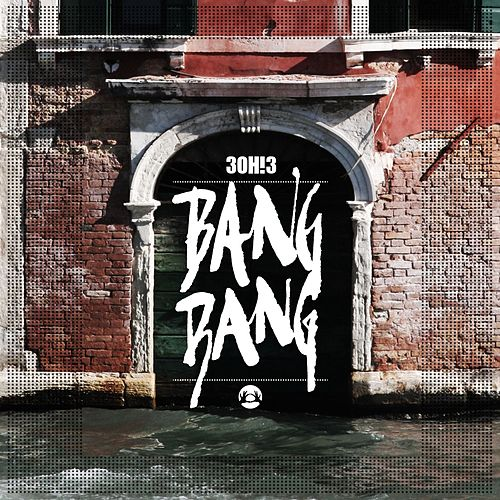 Bang Bang by 3OH!3
