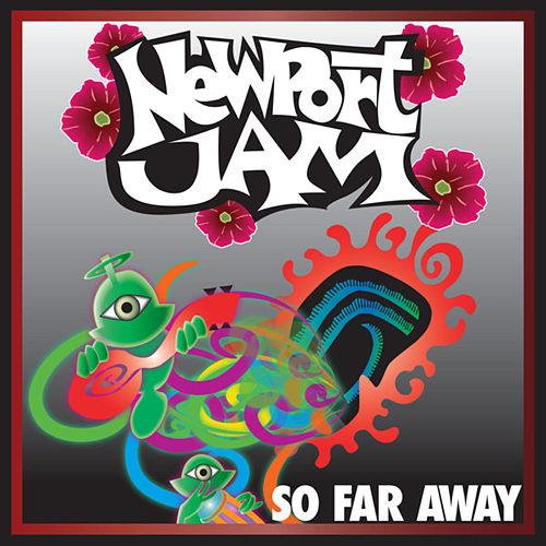 So Far Away by Newport Jam