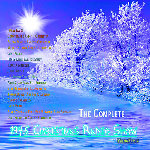 The Complete 1945 Christmas Radio Show with Armstrong, Ellington and others (Digitally Remastered) by Various Artists