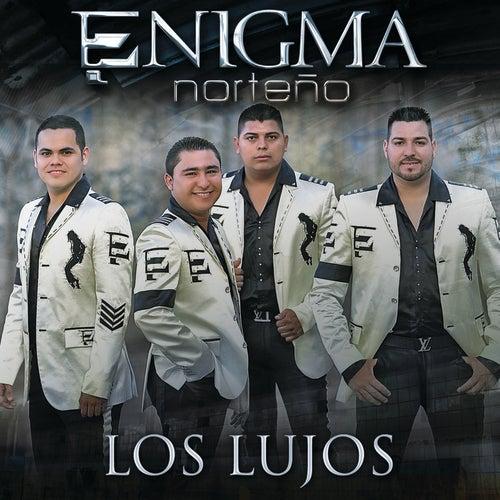 Los Lujos by Enigma Norteño