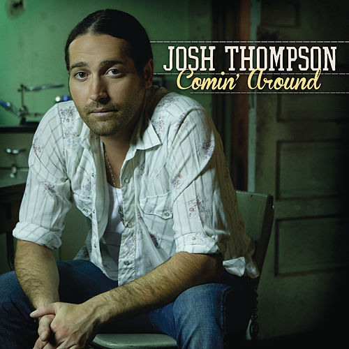 Comin' Around von Josh Thompson