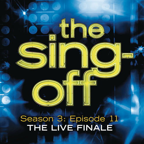 The Sing-Off: Season 3: Episode 11 - The Live Finale by Various Artists