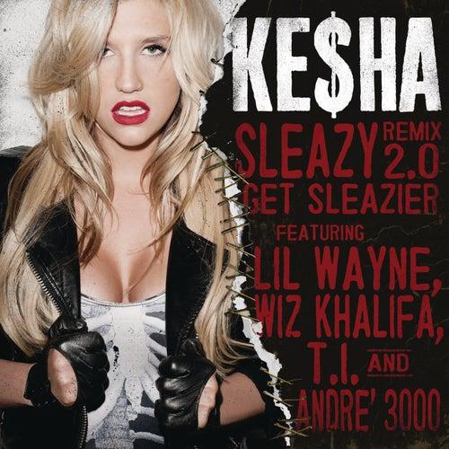 Sleazy REMIX 2.0Get Sleazier by Kesha