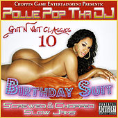 Get N Wet Classics 10 - Birthday Suit (Screwed & Chopped Slow Jams) by Pollie Pop
