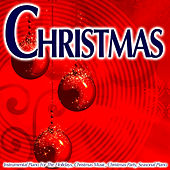 Christmas - Instrumental Piano For The Holidays, Christmas Music, Christmas Party, Seasonal Piano by Piano Music Guru