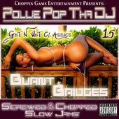 Get N Wet Classics 15 - Burnt Bridges (Screwed & Chopped Slow Jams) by Pollie Pop