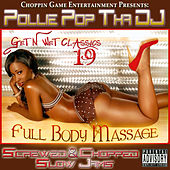 Get N Wet Classics 19 - Full Body Massage (Screwed & Chopped Slow Jams) by Pollie Pop