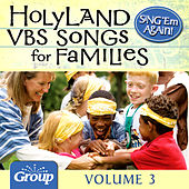 Sing 'Em Again! Holy Land VBS Songs For Families - Vol. 3 by GroupMusic