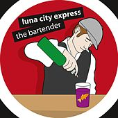 The Bartender by Luna City Express