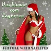 Das kommt vom Jagertee - Frivole Weihnachten by Zharivari