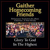 Glory to God in the Highest Performance Tracks by Various Artists