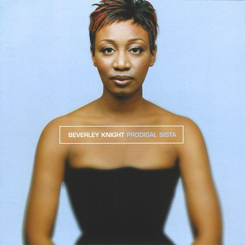 Prodigal Sista by Beverley Knight