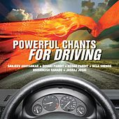 Powerful Chants For Driving by Various Artists