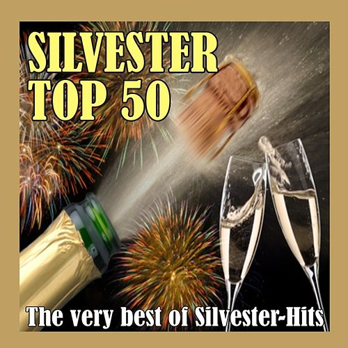 Silvester Top 50 - The very best of Silvester-Hits! by Various Artists