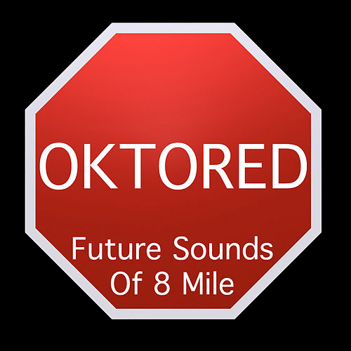 Future Sounds Of 8 Mile by Oktored