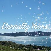 Eternally Yours - Single by David Luong
