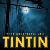 The Adventures Of Tintin by London Music Works