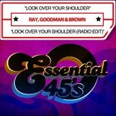 Look Over Your Shoulder / Look Over Your Shoulder (Radio Edit) [Digital 45] by Ray, Goodman & Brown