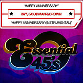 Happy Anniversary / Happy Anniversary (Instrumental) [Digital 45] by Ray, Goodman & Brown