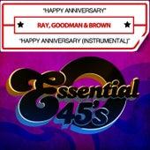 Happy Anniversary / Happy Anniversary (Instrumental) [Digital 45] by Ray, Goodman & Brown