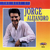 The Best of Jorge Alejandro by Jorge Alejandro