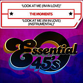 Look At Me (I'm In Love) / Look At Me (I'm In Love) (Instrumental) [Digital 45] by The Moments