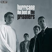 Hurricane: The Best Of The Prisoners by The Prisoners