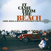 It Came From The Beach: Surf, Drag & Rockin' Instros From Downey Records by Various Artists
