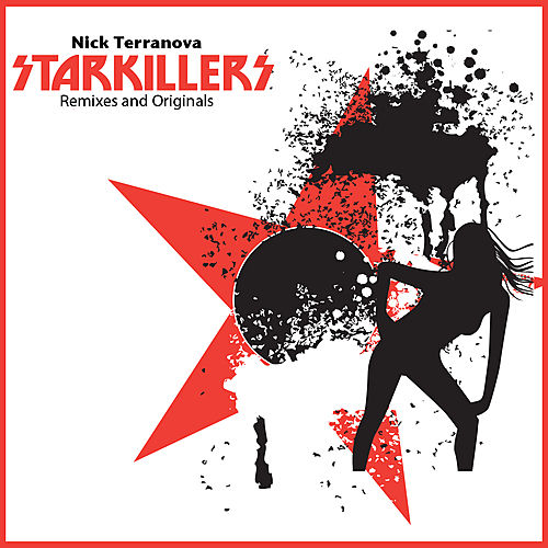 Nick Terranova Starkillers Remixes and Originals by Various Artists
