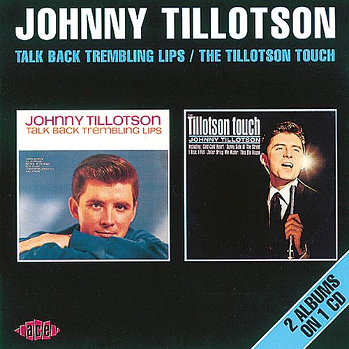 Talk Back Trembling Lips / The Tillotson Touch by Johnny Tillotson
