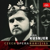 Czech Opera Rarities by Ivan Kusnjer