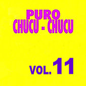 Puro Chucu Chucu Volume 11 by Various Artists