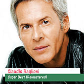 Super Best (Remastered) by Claudio Baglioni